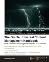 The Oracle Universal Content Management Handbook