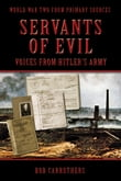 Servents of Evil: Voices from Hitlers Army