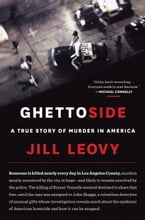 Ghettoside, A True Story of Murder in America