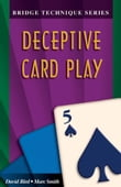 The Bridge Technique Series 5: Deceptive Card Play