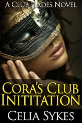 Cora's Club Initiation (A Full Length BDSM Erotic Novel)