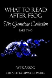What to Read After FSOG: The Gemstone Collection (WTRAFSOG Book 2)