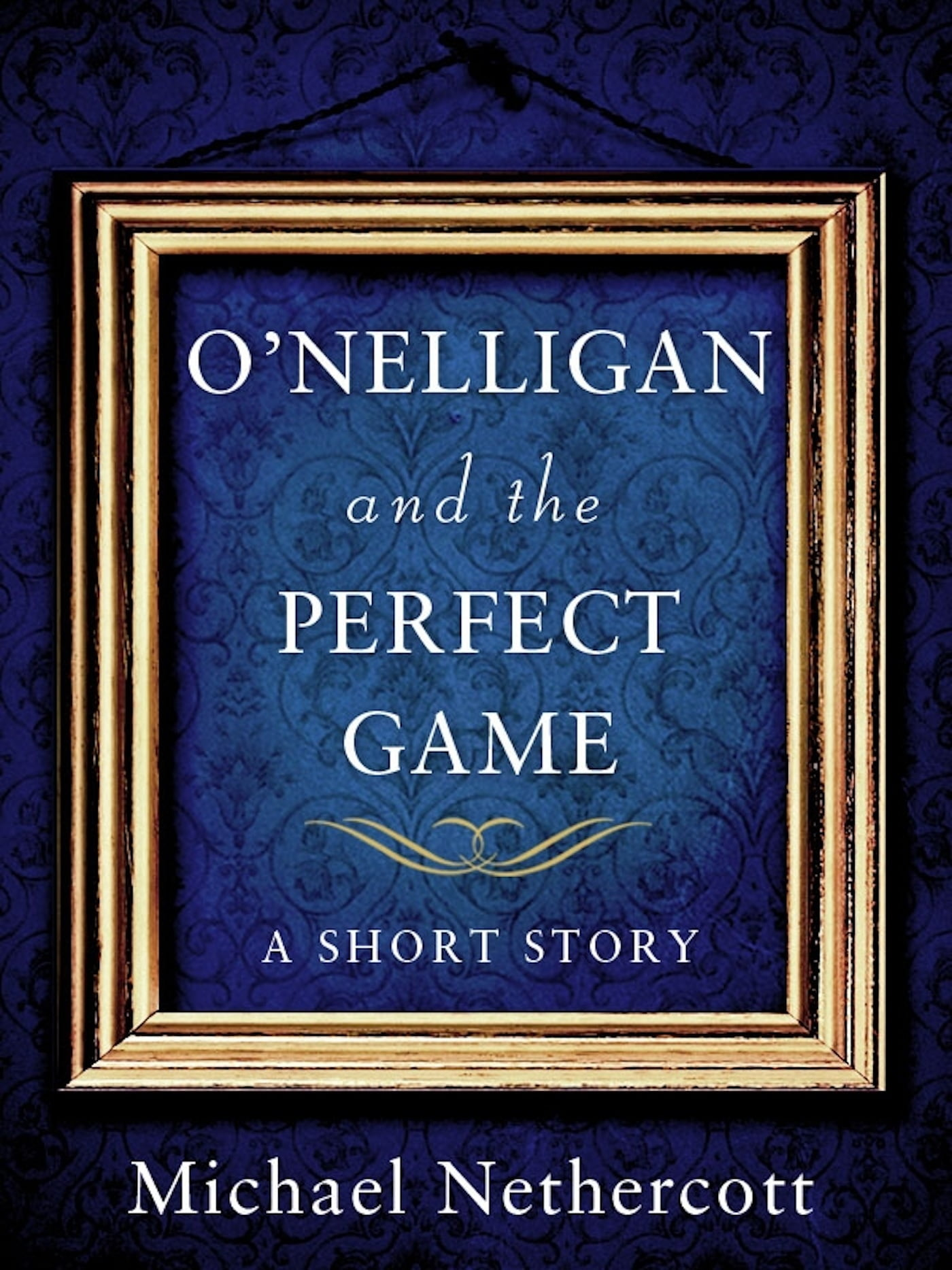 O'Nelligan and the Perfect Game de Michael Nethercott PDF