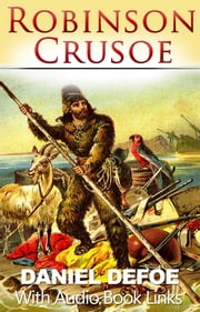 ROBINSON CRUSOE Classic Novels: New Illustrated [Free Audio Links]