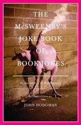 The McSweeney's Joke Book of Book Jokes