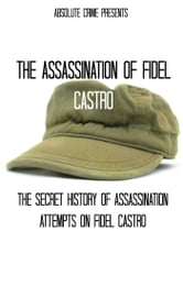 The Assassination of Fidel Castro