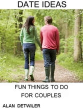 Date Ideas: Fun Things To Do For Couples