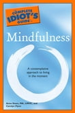 The Complete Idiot's Guide to Mindfulness