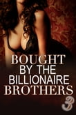 Bought By The Billionaire Brothers 3