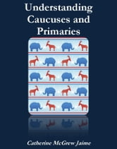 Understanding Caucuses and Primaries