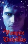 A Vampire for Christmas: Enchanted by Blood\Monsters Don't Do Christmas\When Herald Angels Sing\All I Want For Christmas