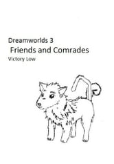 Dreamworlds 3: Friends and Comrades