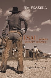 ESAU JONES Bounty Hunter