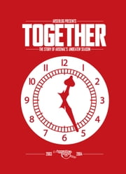Together: the story of Arsenal's unbeaten season