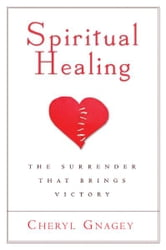 Spiritual Healing: The Surrender That Brings Victory