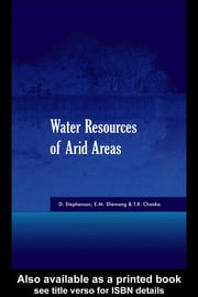 Water Resources of Arid Areas: Proceedings of the International Conference on Water Resources of Arid and Semi-Arid Regions of Africa, Garborone, Bot