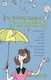 So, You're in Charge of Fundraising!