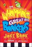 The Whopping Great Big Bonkers Joke Book