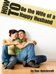 How to Be the Wife of a Happy Husband