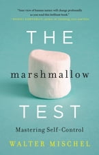 The Marshmallow Test, Mastering Self-Control