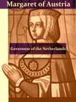 The First Governess of the Netherlands, Margaret of Austria [Illustrated]