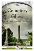 The Cemetery Ghost: A Scary 15-Minute Ghost Story