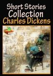 Charles Dickens, Short Stories Collection : 62 Works