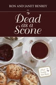 Dead as a Scone: A Royal Tunbridge Wells Mystery - Book One
