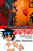 A Gaijin's Guide to Japan: An alternative look at Japanese life, history and culture