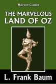 The Marvelous Land of Oz by L. Frank Baum [Wizard of Oz #2]