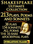 William Shakespeare Complete Works Ultimate Collection: 213 Plays, Poems & Sonnets including the 16 rare, 'hard-to-get' Apocryphal Plays PLUS: FREE BONUS Material