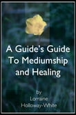 A Guide's Guide To Mediumship and Healing