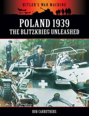 Poland 1939: The Blitzkrieg Unleashed