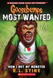 Goosebumps Most Wanted #3: How I Met My Monster