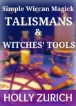 Simple Wiccan Magick Talismans and Witches' Tools