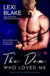 The Dom Who Loved Me, Masters and Mercenaries, Book 1
