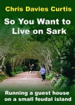 So You want to Live on Sark