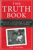 The Truth Book: Escaping a Childhood of Abuse Among Jehovah's Witnesses