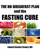 The No-Breakfast Plan and the Fasting Cure
