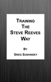 Training the Steve Reeves Way