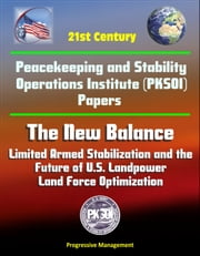 21st Century Peacekeeping and Stability Operations Institute (PKSOI) Papers - The New Balance: Limited Armed Stabilization and the Future of U.S. Landpower, Land Force Optimization