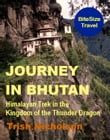 Journey in Bhutan: Himalayan Trek in the Kingdom of the Thunder Dragon