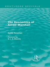 The Economics of Alfred Marshall (Routledge Revivals)