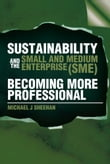 Sustainability And The Small And Medium Enterprise (SME): Becoming More Professional