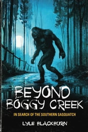 download Beyond Boggy Creek book