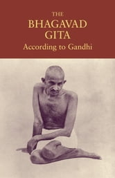 The Bhagavad Gita According to Gandhi