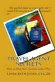 Travel Agent Secrets: How to Plan Your Vacation Like a Pro