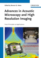Advances in Acoustic Microscopy and High Resolution Imaging