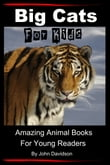 Big Cats: For Kids - Amazing Animal Books for Young Readers