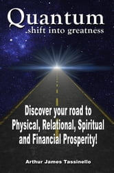 Quantum Shift Into Greatness